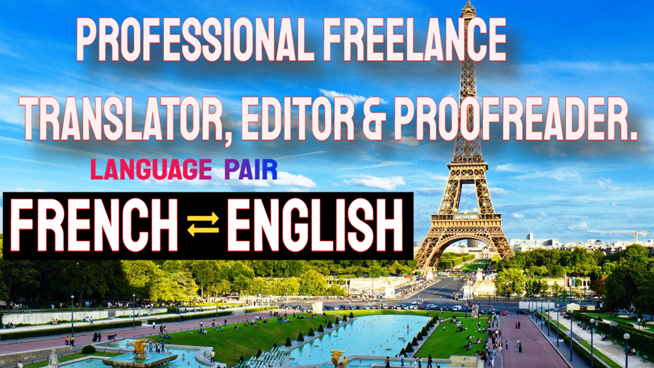 FRENCH to ENGLISH & ENGLISH to FRENCH Freelance Translation Services